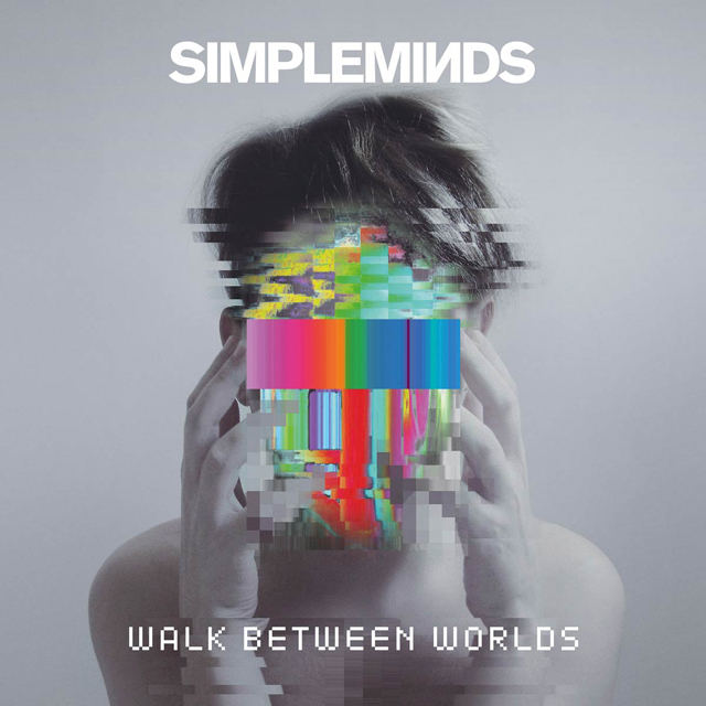 Simple Minds / Walk Between Worlds