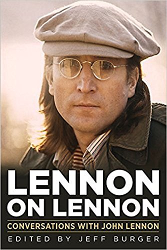 Lennon on Lennon: Conversations with John Lennon (Musicians in Their Own Words)