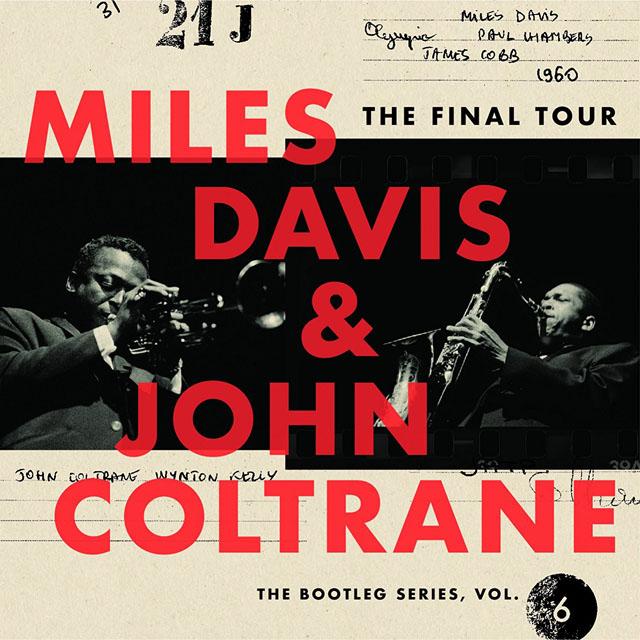 Miles Davis & John Coltrane / The Final Tour: Bootleg Series Vol. 6