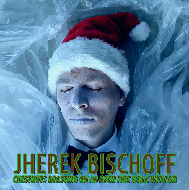Jherek Bischoff / Chestnuts Roasting on an Open Fire Walk with Me