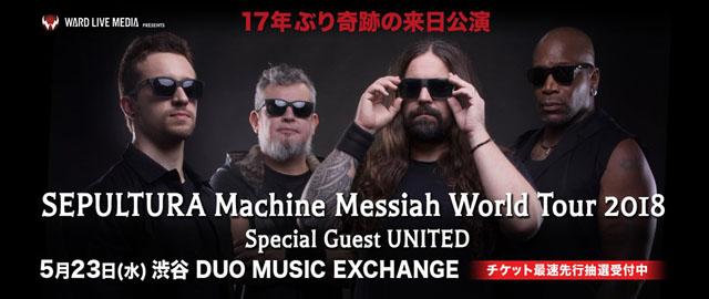 SEPULTURA Machine Messiah World Tour 2018 Special Guest UNITED