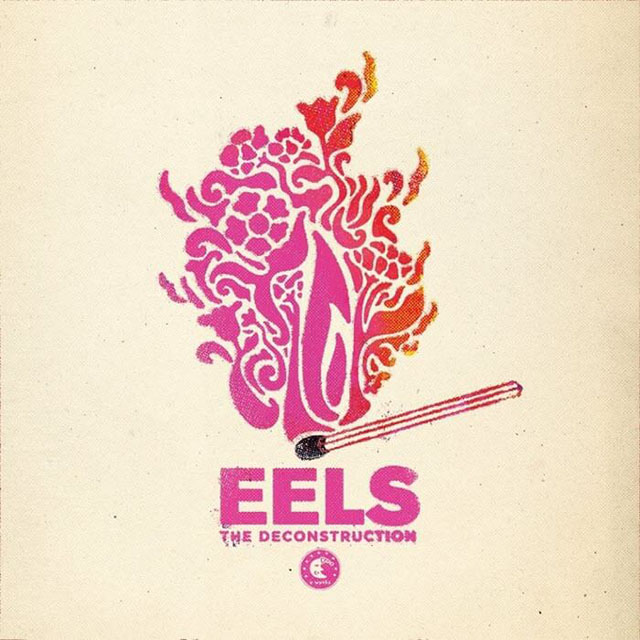 Eels / The Deconstruction