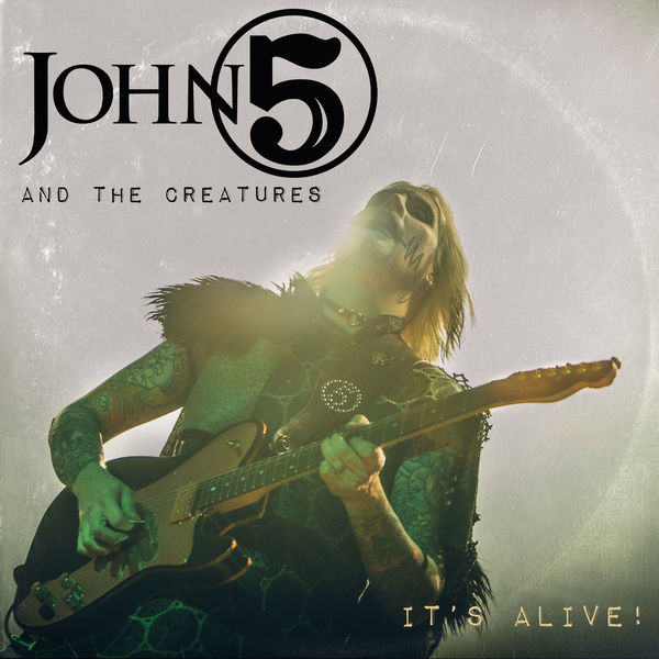 John 5 & The Creatures / It's Alive