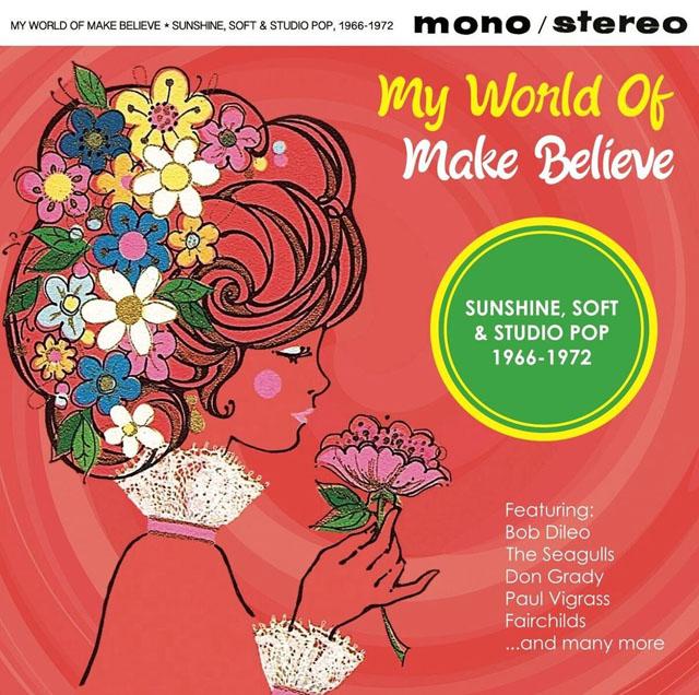 VA / My World Of Make Believe - Sunshine, Soft & Studio Pop 1966-1972