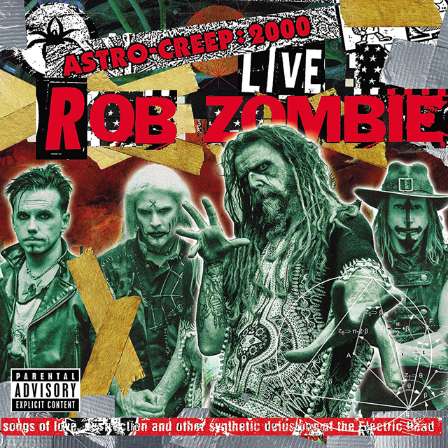 Rob Zombie / Astro-Creep: 2000 Live Songs Of Love, Destruction And Other Synthetic Delusions Of The Electric Head