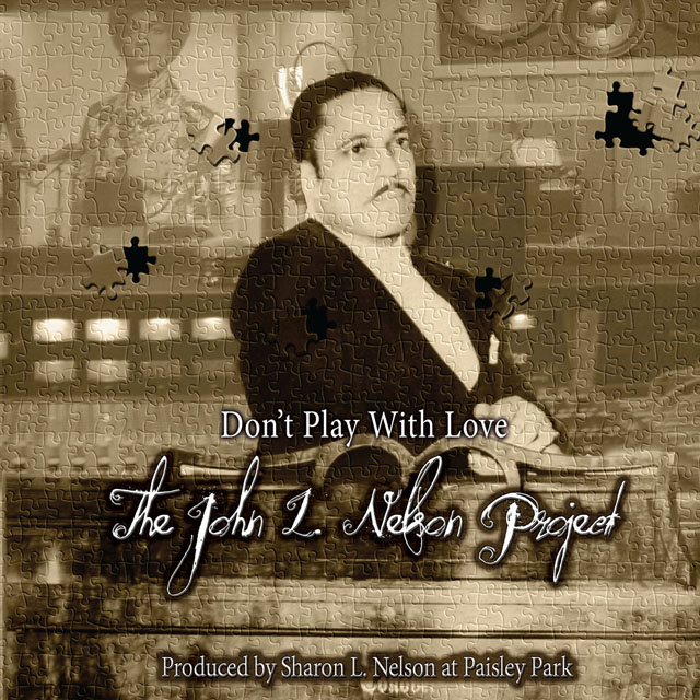 John L. Nelson / Don't Play With Love - The John L. Nelson Project
