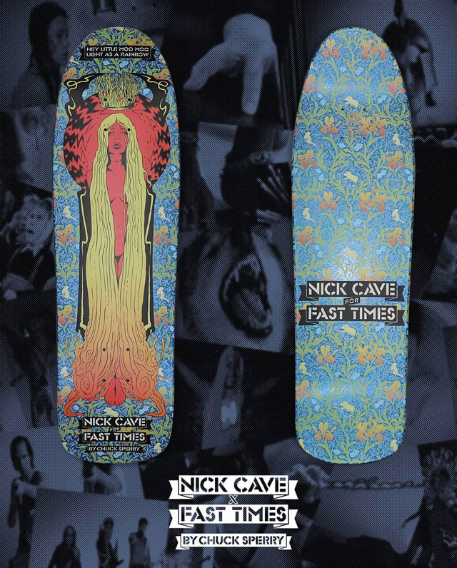 FAST TIMES X NICK CAVE CRUISER DECK
