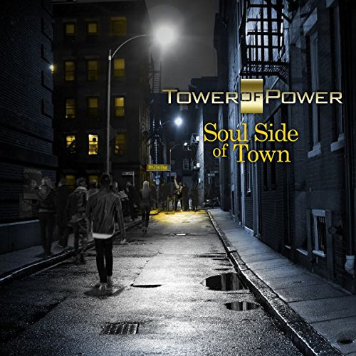 Tower of Power / Soul Side of Town