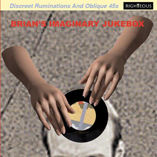 VA / BRIAN'S IMAGINARY JUKEBOX: DISCREET RUMINATIONS & OBLIQUE 45S