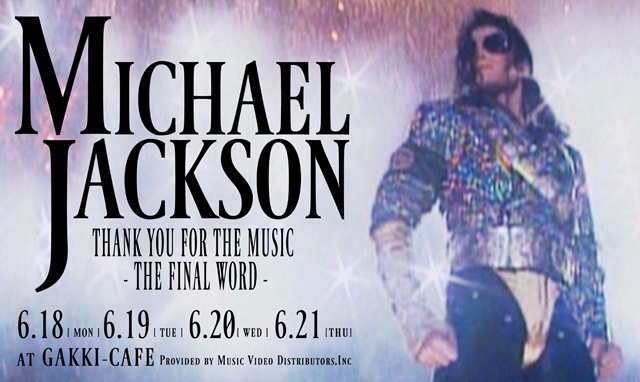 MICHAEL JACKSON:Thank You For The Music:The Final Word