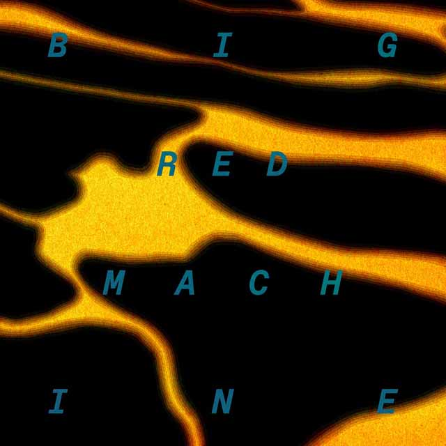 Big Red Machine / Big Red Machine
