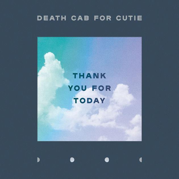 Death Cab for Cutie / Thank You For Today