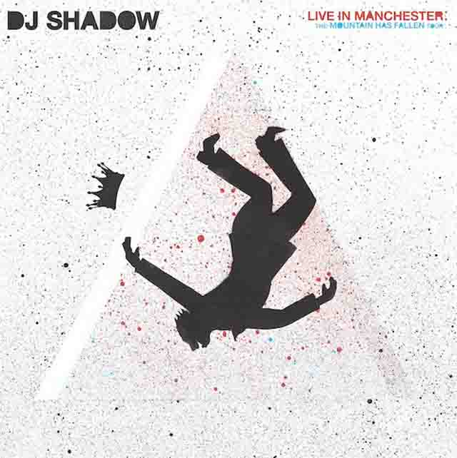 DJ Shadow / Live In Manchester: The Mountain Has Fallen Tour