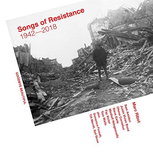 Marc Ribot / Songs of Resistance 1942-2018