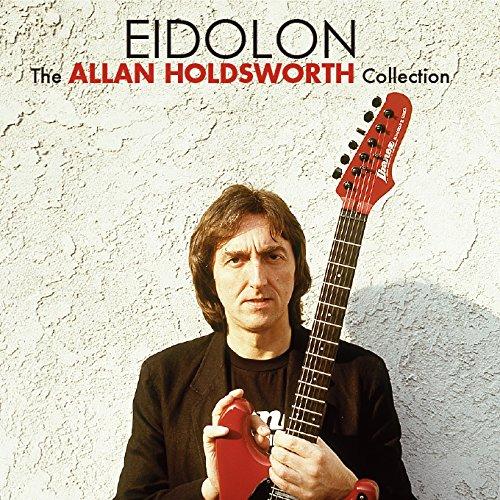 Allan Holdsworth / Eidolon (The Allan Holdsworth Collection)