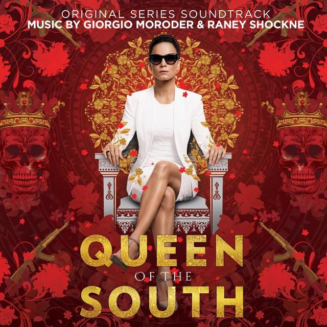 Giorgio Moroder & Raney Shockne / Queen of the South (Original Series Soundtrack)