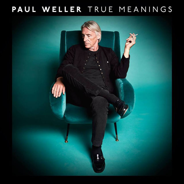 Paul Weller / True Meanings