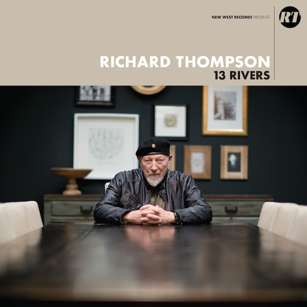 Richard Thompson / 13 Rivers