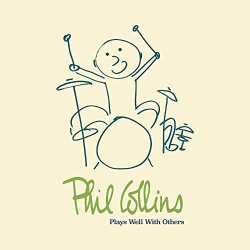 Phil Collins / Plays Well With Others