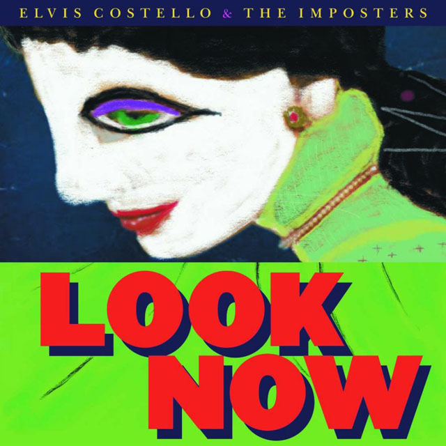 Elvis Costello and the Imposters / Look Now