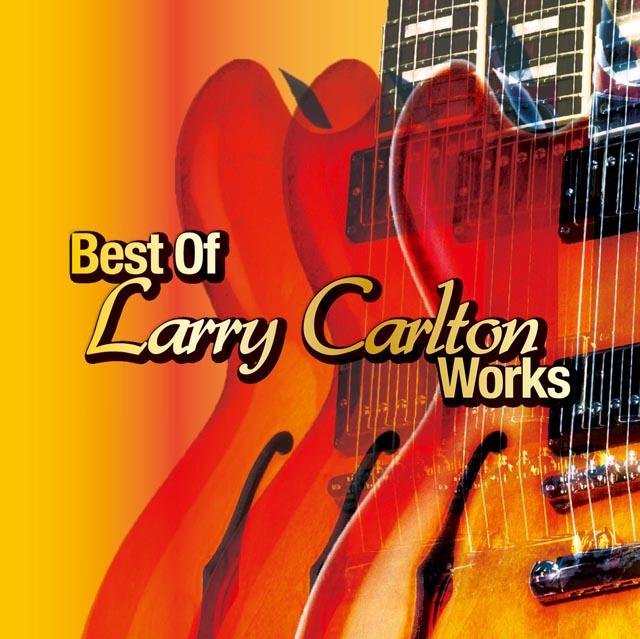 Larry Carlton  / Best Of Larry Carlton Works