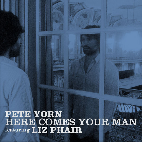 Pete Yorn / Here Comes Your Man (feat. Liz Phair) - Single