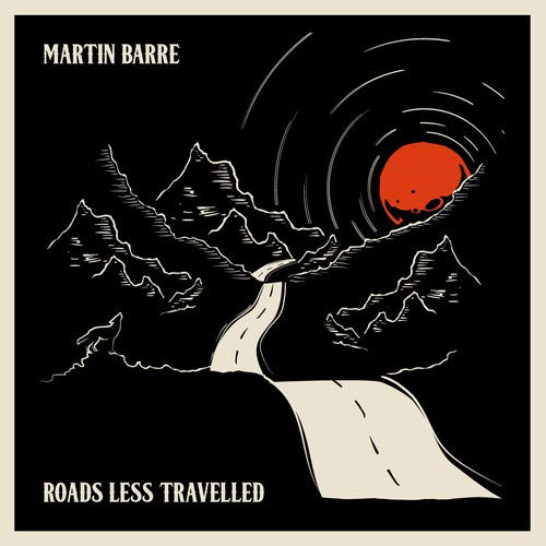 Martin Barre / Roads Less Travelled