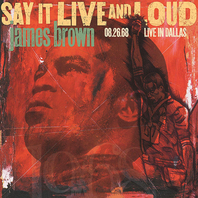James Brown / Say It Live And Loud: Live In Dallas 8.26.68 Expanded Edition