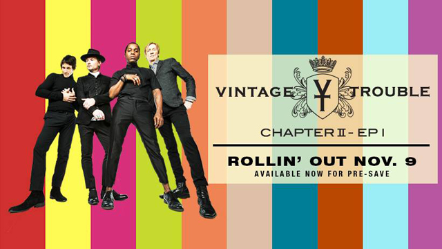 Vintage Trouble / Chapter II - coming 11/9