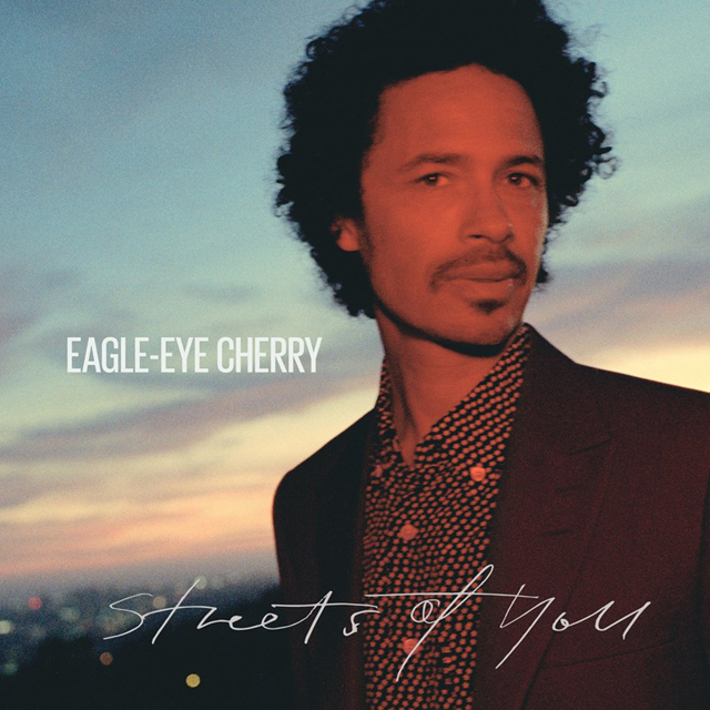 Eagle-Eye Cherry / Streets Of You