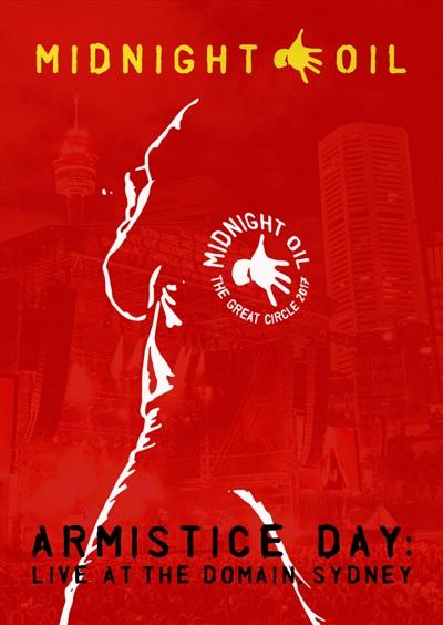 Midnight Oil / Armistice Day: Live At The Domain, Sydney