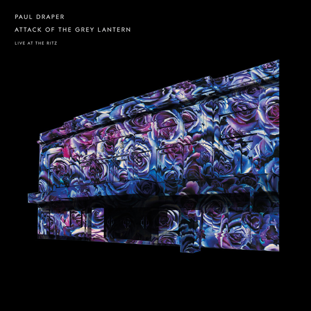 Paul Draper / Attack Of The Grey Lantern - Live At The Ritz