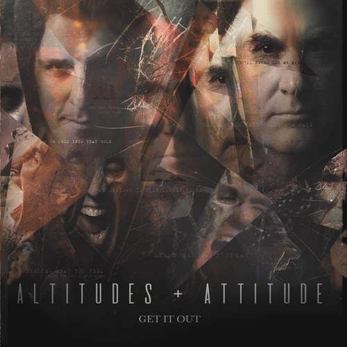 Altitudes & Attitude / Get It Out