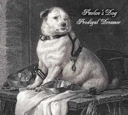Pavlov's Dog / Prodigal Dreamer