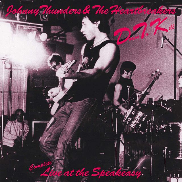Johnny Thunders & The Heartbreakers / Down to Kill