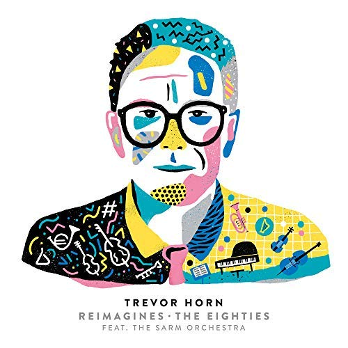 Trevor Horn / Reimagines: The Eighties Feat. The Sarm Orchestra