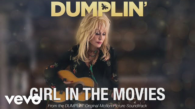 Dolly Parton / Girl in the Movies (from the Dumplin' Original Motion Picture Soundtrack)