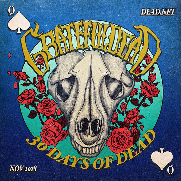 Grateful Dead - 30 Days of Dead 2018