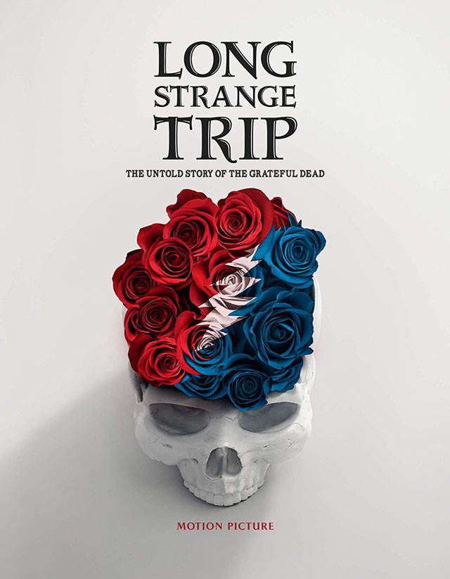 Long Strange Trip: The Untold Story Of The Grateful Dead