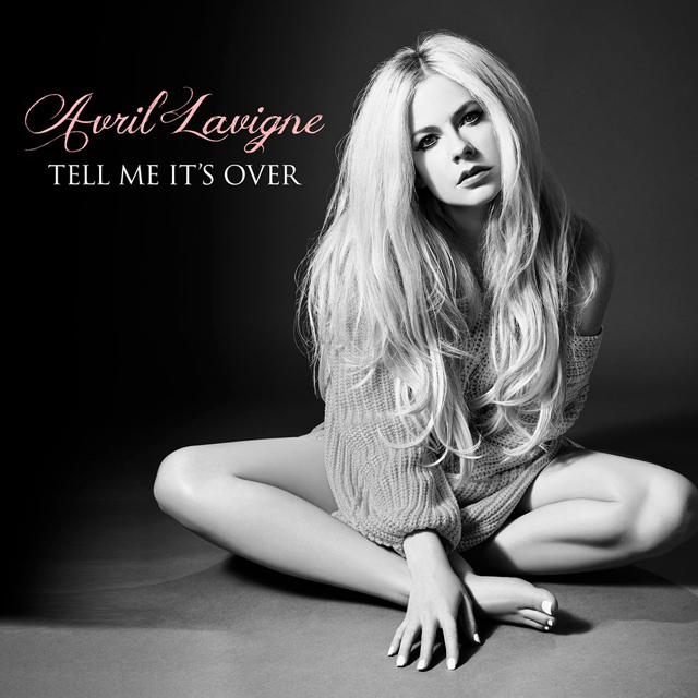 Avril Lavigne / Tell Me It's Over