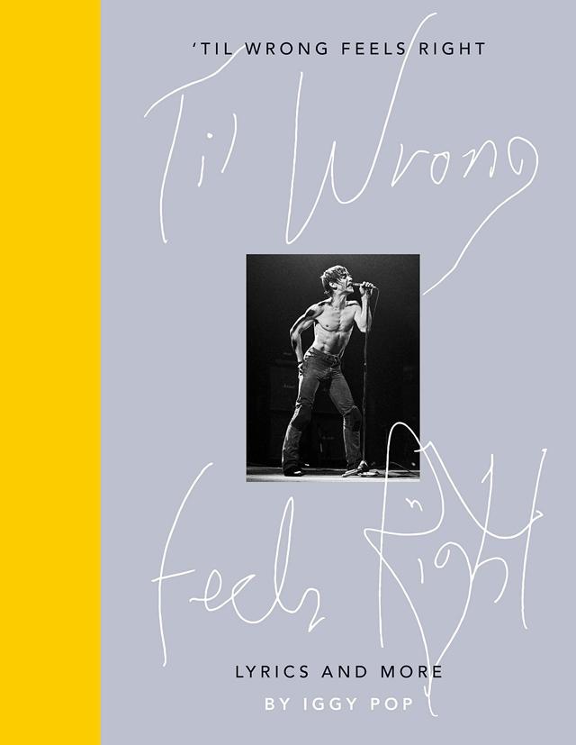 Iggy Pop / Til Wrong Feels Right