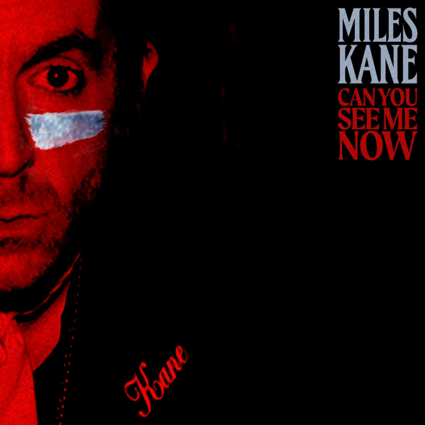 Miles Kane / Can You See Me Now - Single