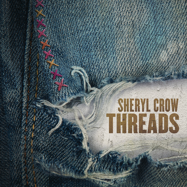 Sheryl Crow / Threads
