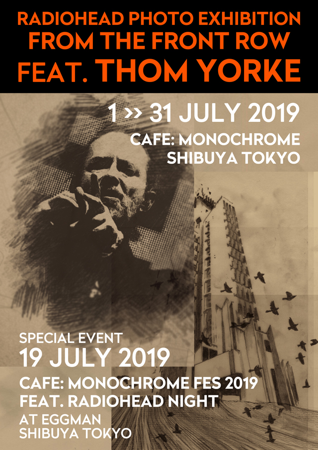 RADIOHEAD PHOTO EXHIBITION From The Front Row 2019 @CAFE:MONOCHROME