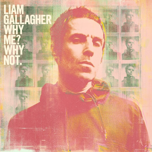 Liam Gallagher / Why Me? Why Not