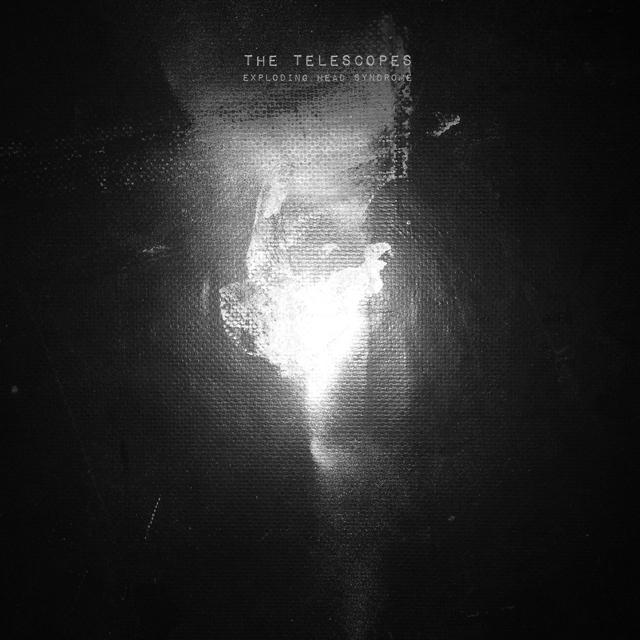 The Telescopes / Exploding Head Syndrome