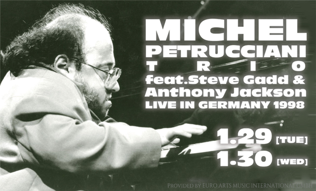MICHEL PETRUCCIANI TRIO feat.STEVE GADD & ANTHONY JACKSON : LIVE IN GERMANY 1998