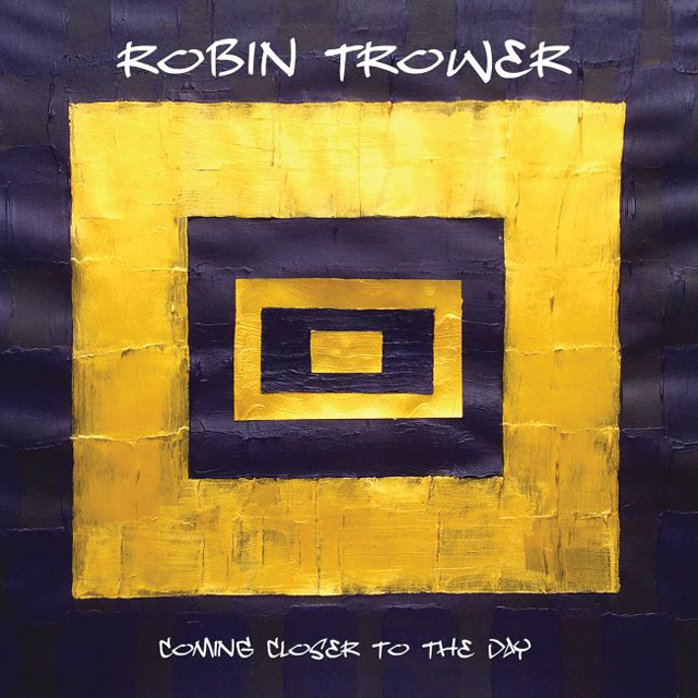 Robin Trower / Coming Closer to the Day