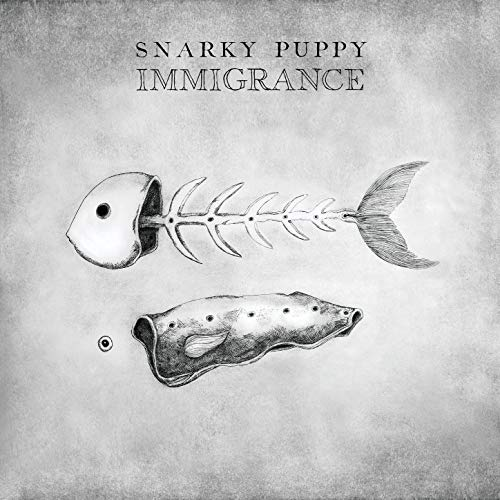 Snarky Puppy / Immigrance