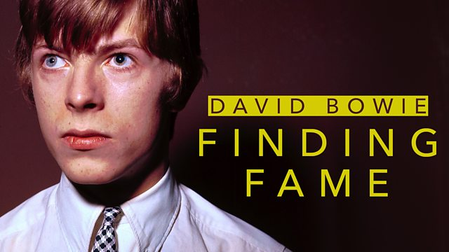 BBC - David Bowie: Finding Fame